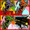 D. Willz - Hood Pop 2