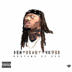 Montana Of 300 - Don't Doubt The God [Album Stream]