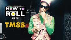 """TM88 Explains Why He Doesn't Smoke Backwoods On """"How To Roll"""""""
