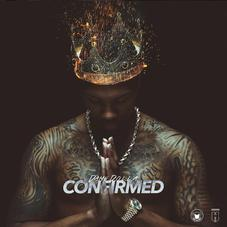 "Dame D.O.L.L.A's ""Confirmed"" Is Here"