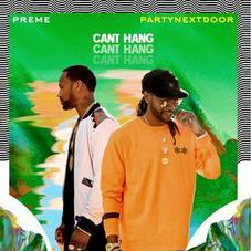 """Preme & PartyNextDoor Connect On """"Can't Hang"""""""