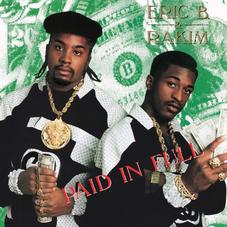 """Eric B & Rakim Elevated The Game On """"Paid In Full"""""""
