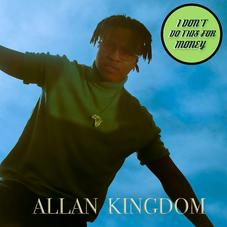 """Allan Kingdom Comes Through With """"I Don't Do This for Money"""" EP"""
