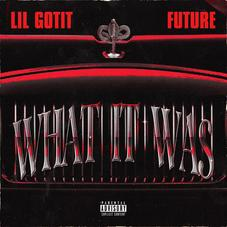 """Lil Gotit & Future Go Crazy On """"What It Was"""""""