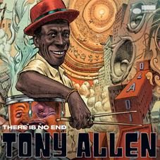 """Tony Allen's Posthumous Album """"There Is No End"""" Is Here"""