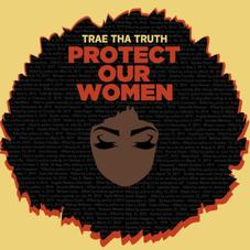 "Trae Tha Truth Shares Powerful New Single ""Protect Our Women"""