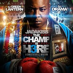 Jadakiss - Jadakiss - The Champ Is Here 3 (Hosted By DJ Green Feat. DJ Green Lantern & DJ Drama