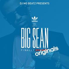 Big Sean - Finally Originals (Presented By Adidas &  DJ Mo Beatz)