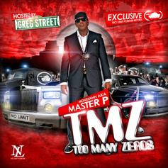 Master P - TMZ (Too Many Zeros) [Hosted By Greg Street]