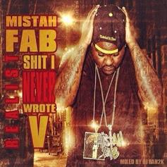Mistah F.A.B. - Realest Shit I Never Wrote 5