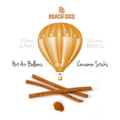 Hot Air Balloons & Cinnamon Sticks (Hosted by DJ Amen & DJ Carisma)