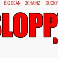 Ray Jr - Sloppy (Remix) Feat. 2 Chainz, Big Sean & Ducky Smallz