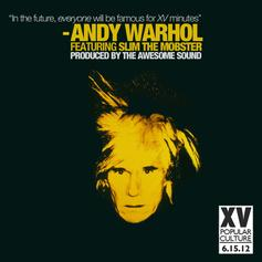XV - Andy Warhol  Feat. Slim The Mobster