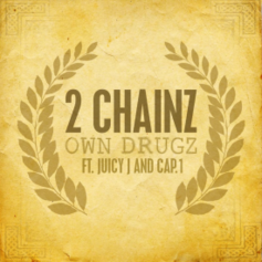 2 Chainz - Own Drugz (No Tags) Feat. Juicy J & Cap.1