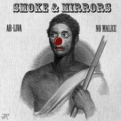 No Malice - Smoke & Mirrors Feat. Ab Liva