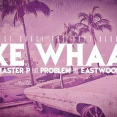 Master P - Like Whaaa Feat. Problem & Eastwood