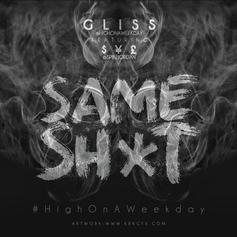 Young Gliss - Same Shit Feat. $¥£