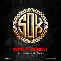 Skeme - Comin 4 Da Money  (Prod. By Soundz & DJ Orator)