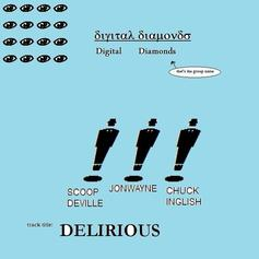 Scoop DeVille - Delirious Feat. Jonwayne & Chuck Inglish