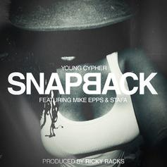 Young Cypher - Snapback Feat. Mike Epps & Stafa