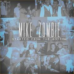 Mike Zombie - Started From The Bottom