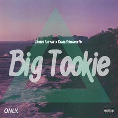 Deniro Farrar - Big Tookie  (Prod. By Ryan Hemsworth)