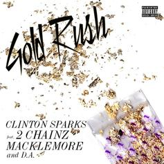 Clinton Sparks - Gold Rush Feat. 2 Chainz, Macklemore & D.A.