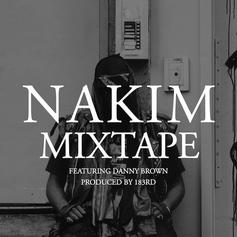 NAKIM - Mixtape  Feat. Danny Brown (Prod. By 183RD)