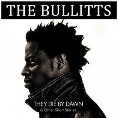The Bullitts - Murder Death Kill Feat. Jay Electronica