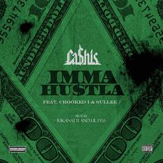 Ca$his - Imma Hustla Feat. KXNG CROOKED & Sullee J