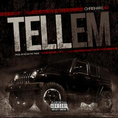 Chrishan - Tell Em  Feat. AD (Prod. By KE on the Track & SM Tracks)