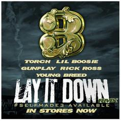 Gunplay - Lay It Down (Remix) Feat. Torch, Boosie Badazz, Rick Ross & Young Breed