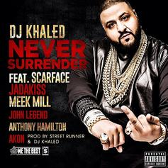 DJ Khaled - Never Surrender Feat. Akon, Anthony Hamilton, Jadakiss, John Legend, Meek Mill & Scarface