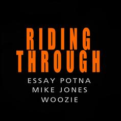 Essay Potna - Riding Through Feat. Mike Jones & Woozie