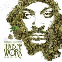 Snoop Dogg - That's My Work 2 (Hosted By DJ Drama)