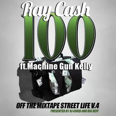 Ray Cash - 100 Feat. Machine Gun Kelly