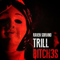 Raven Sorvino - Trill Bitches