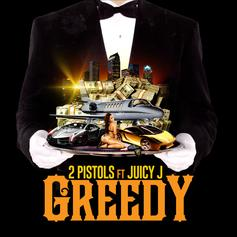 2 Pistols - Greedy Feat. Juicy J