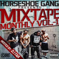 Horse Shoe Gang - Mixtape Monthly Vol. 1