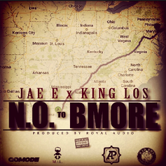 JAE E - N.O. TO BMORE Feat. King Los