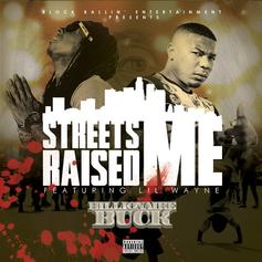 Billionaire Buck - Streets Raised Me Feat. Lil Wayne