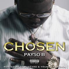 Payso B - Chosen (Hosted By DJ Mustard & Young California)