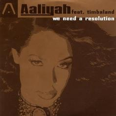 Aaliyah - We Need A Resolution Feat. Timbaland
