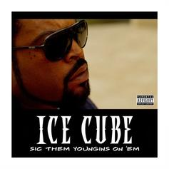 Ice Cube - Sic Them Youngins On 'Em