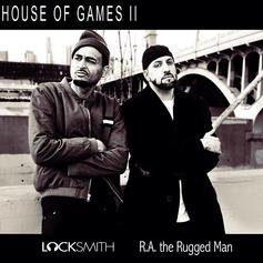 Locksmith - House Of Games 2  Feat. R.A. The Rugged Man