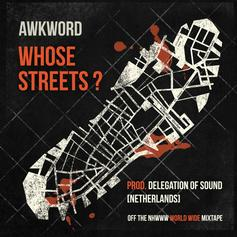 AWKWORD - Whose Streets?  (Prod. By Delegation Of Sound)