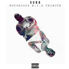 DUBB - Notorious B.I.G Tribute
