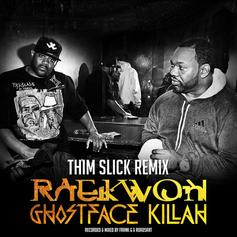 Ghostface Killah - Thim Slick (Remix) Feat. Raekwon