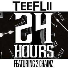 Teeflii - 24 Hours  Feat. 2 Chainz