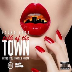 Young Lace - Talk Of The Town  (Prod. By Vybe)